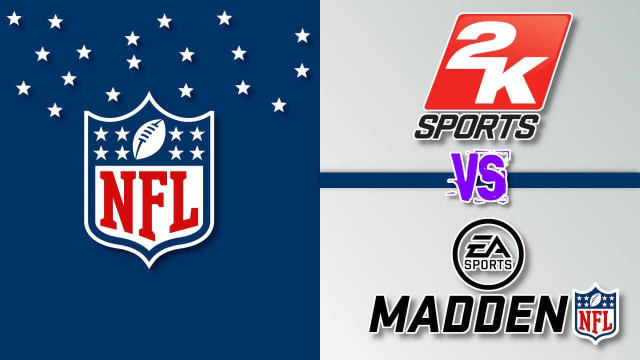 NFL vs 2k Sports and EA Madden NFL